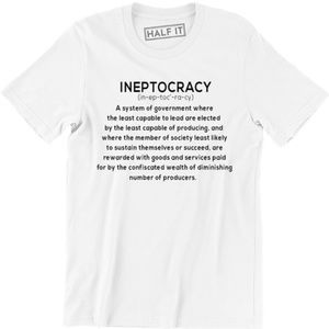 Ineptocracy Government Funny Politics Mens T-shirt
